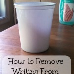 How To Remove Writing From Plastic Containers