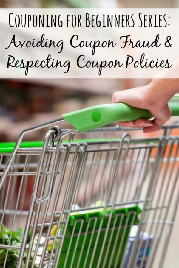 As a coupon beginner (or even a seasoned coupon veteran!) its so so important to NOT commit fraud intentionally and to respect a store's coupon policies! Doing this ensures that we will all be able to enjoy our couponing and saving efforts for a long time!